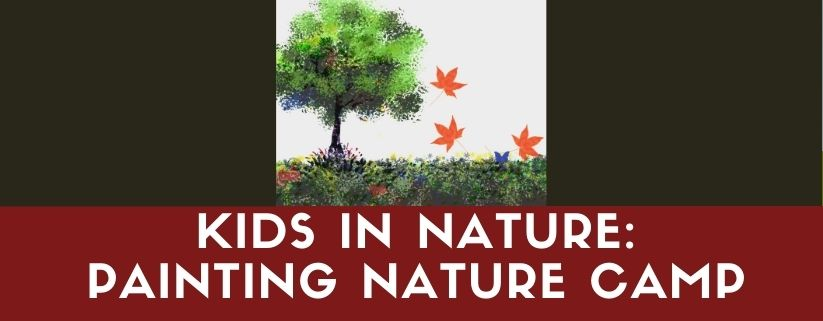 Kids in Nature: Painting in Nature Camp