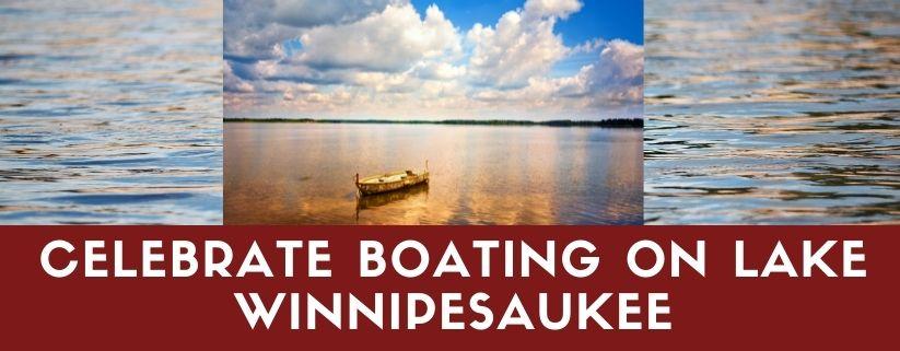 Celebrate Boating on Lake Winnipesaukee