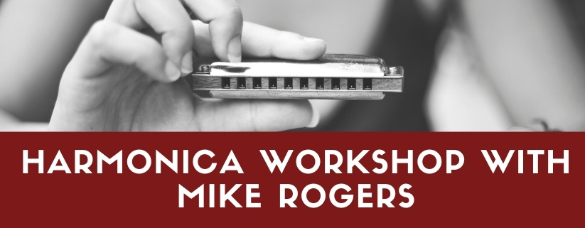 Harmonica workshop with Mike Rogers