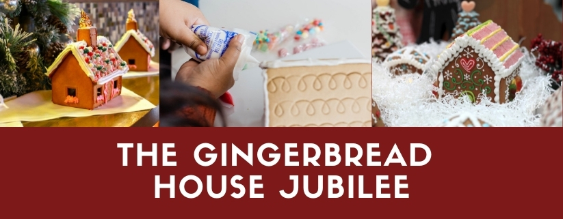 The Gingerbread House Jubilee