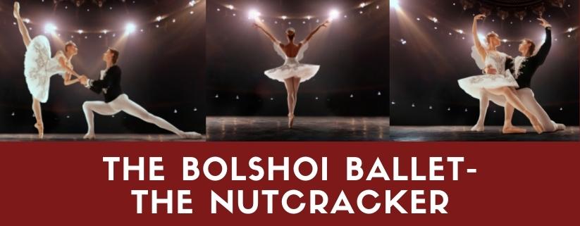 The Bolshoi Ballet- The Nutcracker